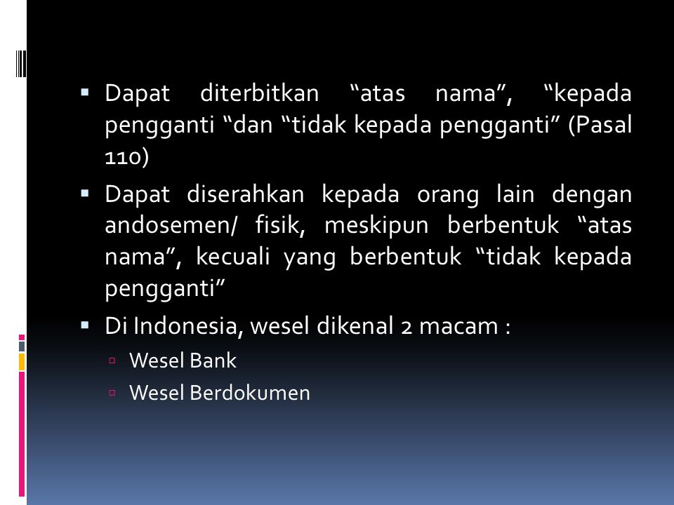 Di Indonesia, wesel dikenal 2 macam :