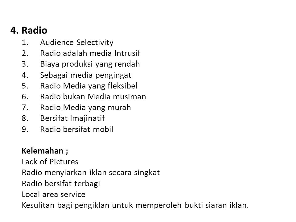 4. Radio 1. Audience Selectivity 2. Radio adalah media Intrusif