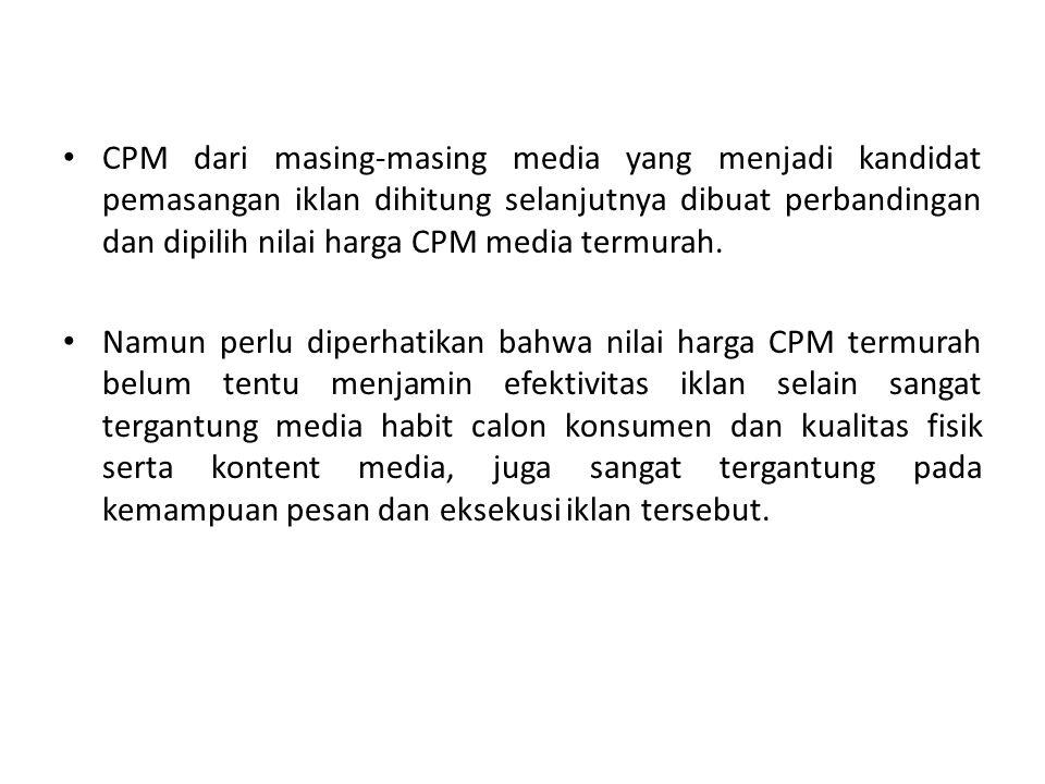 CPM dari masing-masing media yang menjadi kandidat pemasangan iklan dihitung selanjutnya dibuat perbandingan dan dipilih nilai harga CPM media termurah.