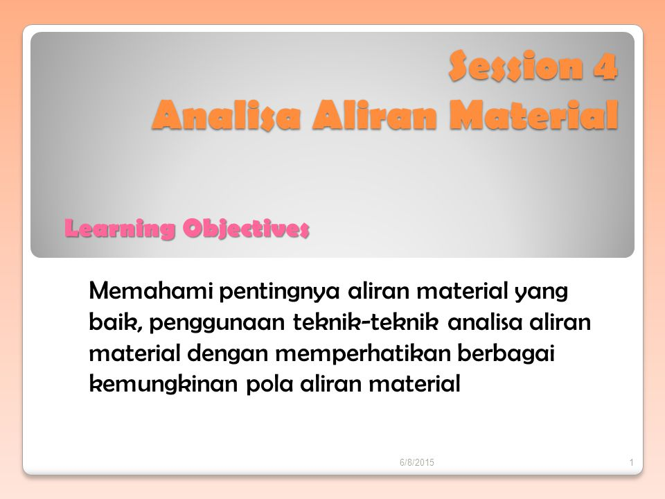Session 4 Analisa Aliran Material