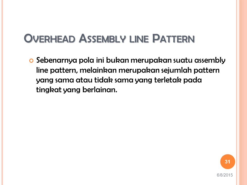 Overhead Assembly line Pattern
