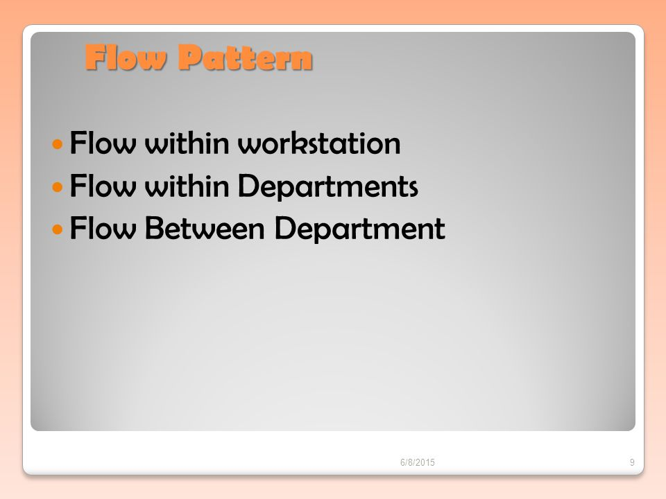 Flow Pattern Flow within workstation Flow within Departments