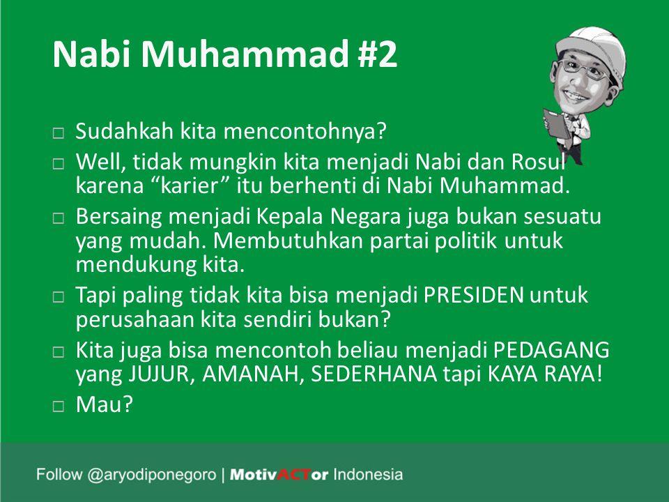 Nabi Muhammad #2 Sudahkah kita mencontohnya