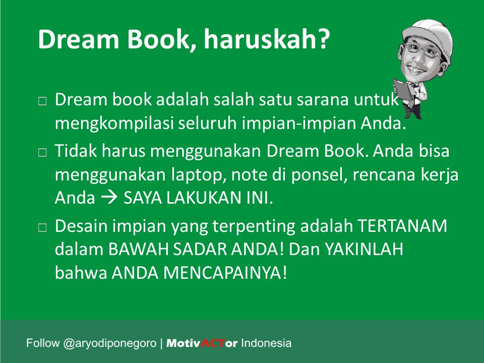 Dream Book, haruskah Dream book adalah salah satu sarana untuk mengkompilasi seluruh impian-impian Anda.