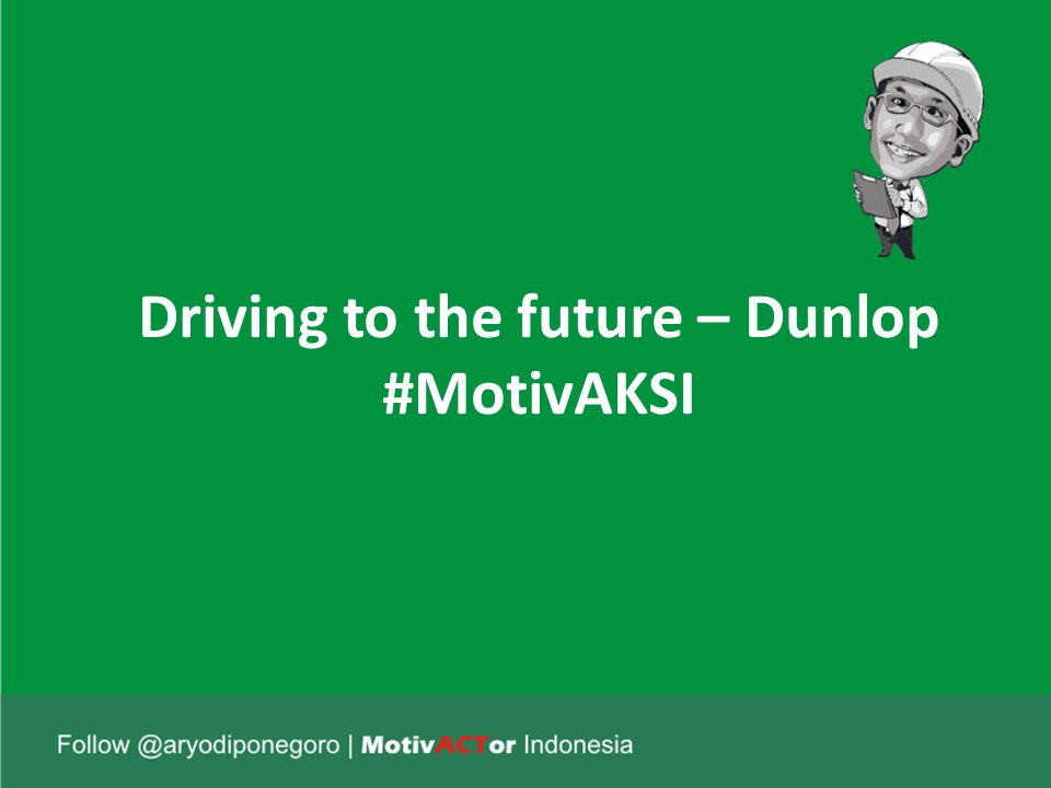 Driving to the future – Dunlop #MotivAKSI