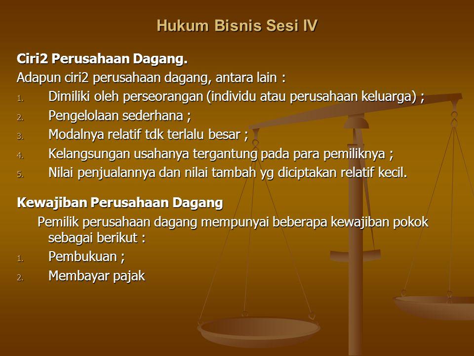 Hukum Bisnis Sesi IV Ciri2 Perusahaan Dagang.