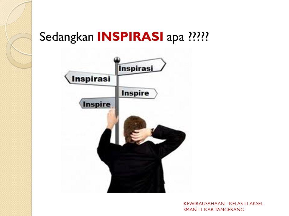 Sedangkan INSPIRASI apa