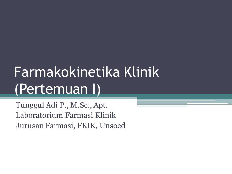 Farmakokinetika Klinik (Pertemuan I)
