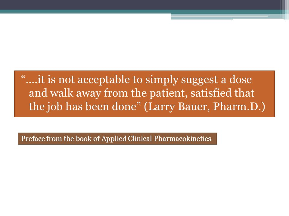 ….it is not acceptable to simply suggest a dose and walk away from the patient, satisfied that the job has been done (Larry Bauer, Pharm.D.)