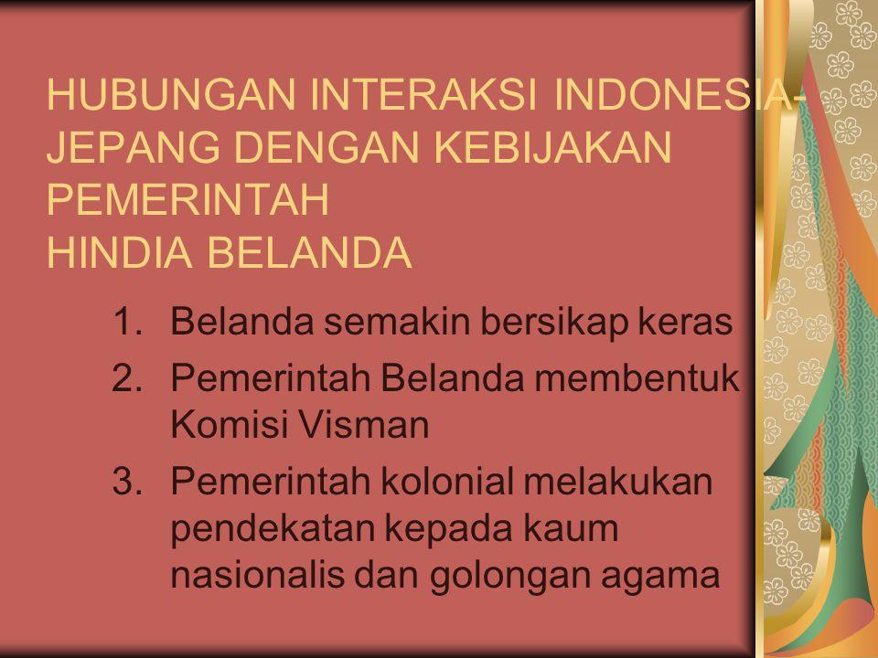 HUBUNGAN INTERAKSI INDONESIA-JEPANG DENGAN KEBIJAKAN PEMERINTAH HINDIA BELANDA