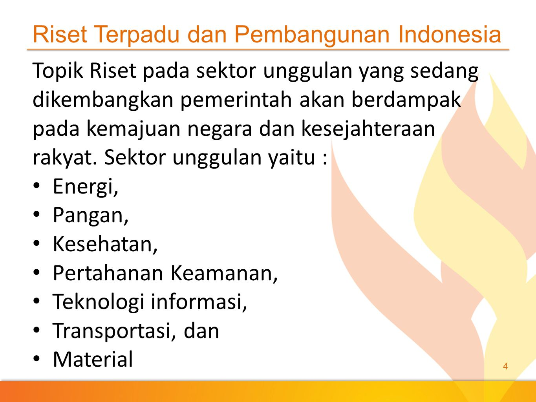 Riset Terpadu dan Pembangunan Indonesia