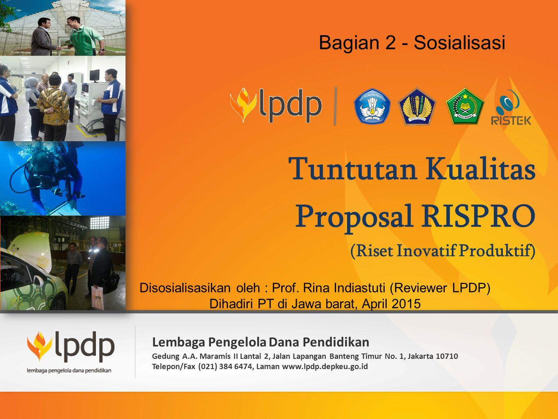 Tuntutan Kualitas Proposal RISPRO (Riset Inovatif Produktif)