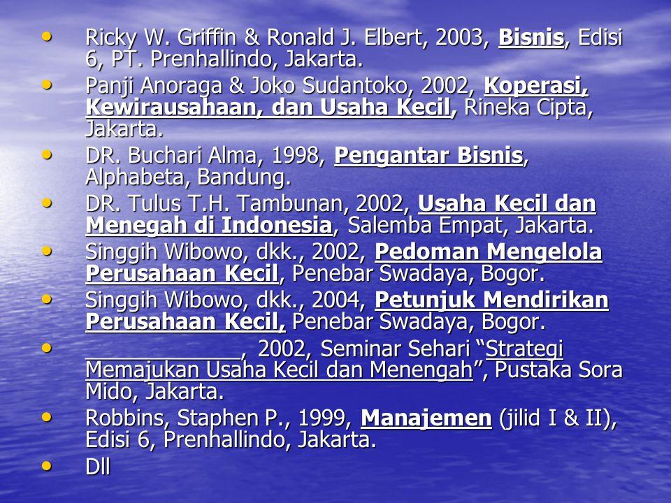 Ricky W. Griffin & Ronald J. Elbert, 2003, Bisnis, Edisi 6, PT