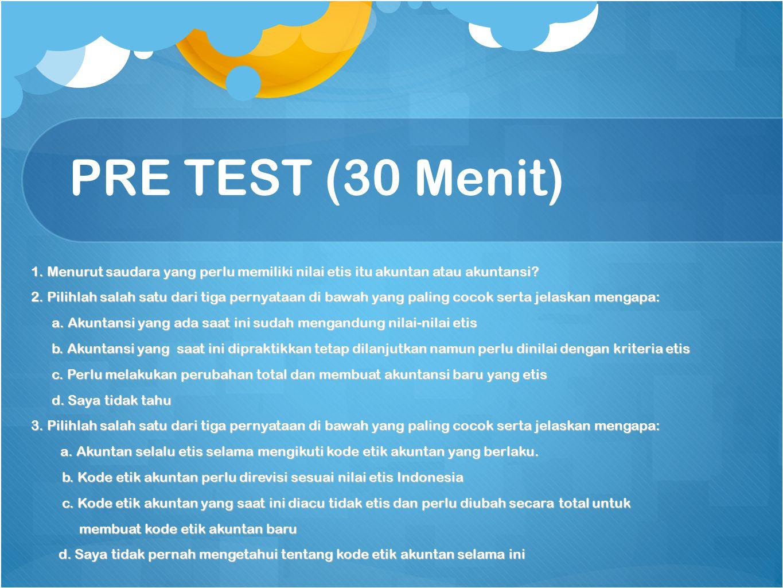PRE TEST (30 Menit)
