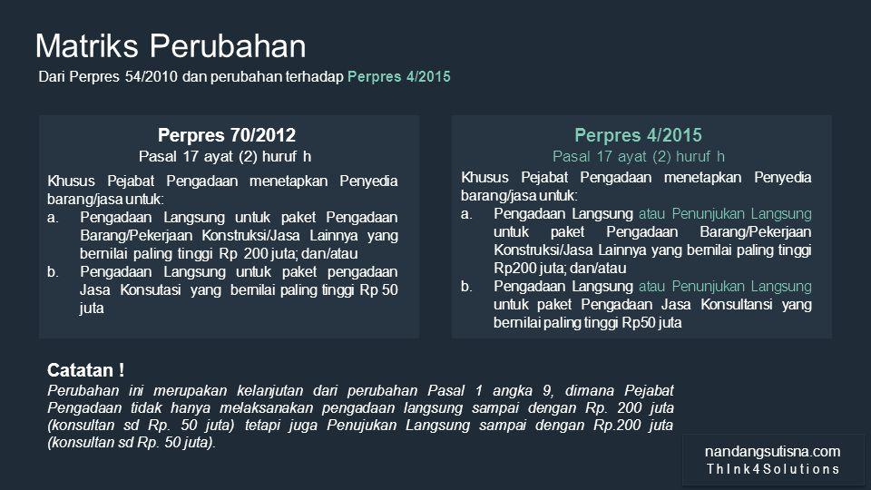 Matriks Perubahan Perpres 70/2012 Perpres 4/2015 Catatan !