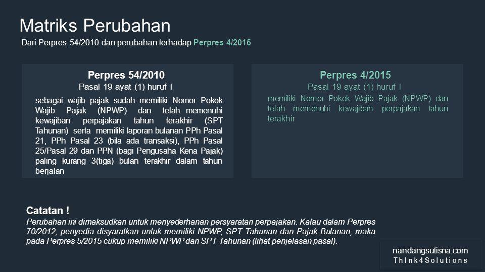 Matriks Perubahan Perpres 54/2010 Perpres 4/2015 Catatan !