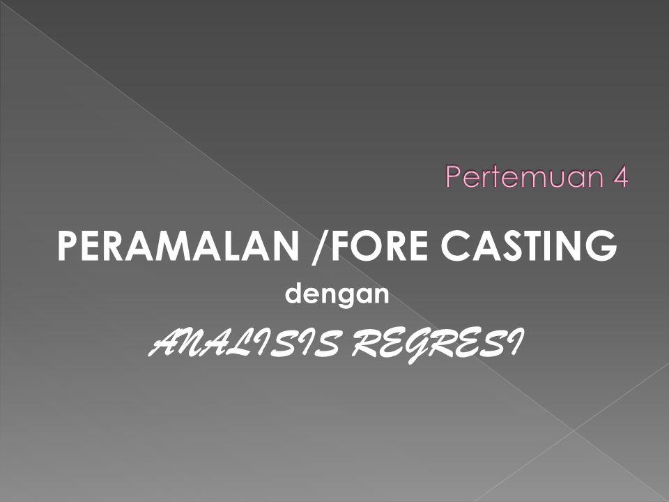 PERAMALAN /FORE CASTING