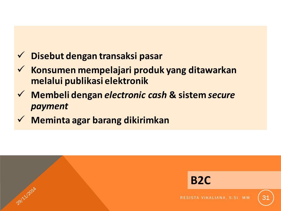 B2C Disebut dengan transaksi pasar
