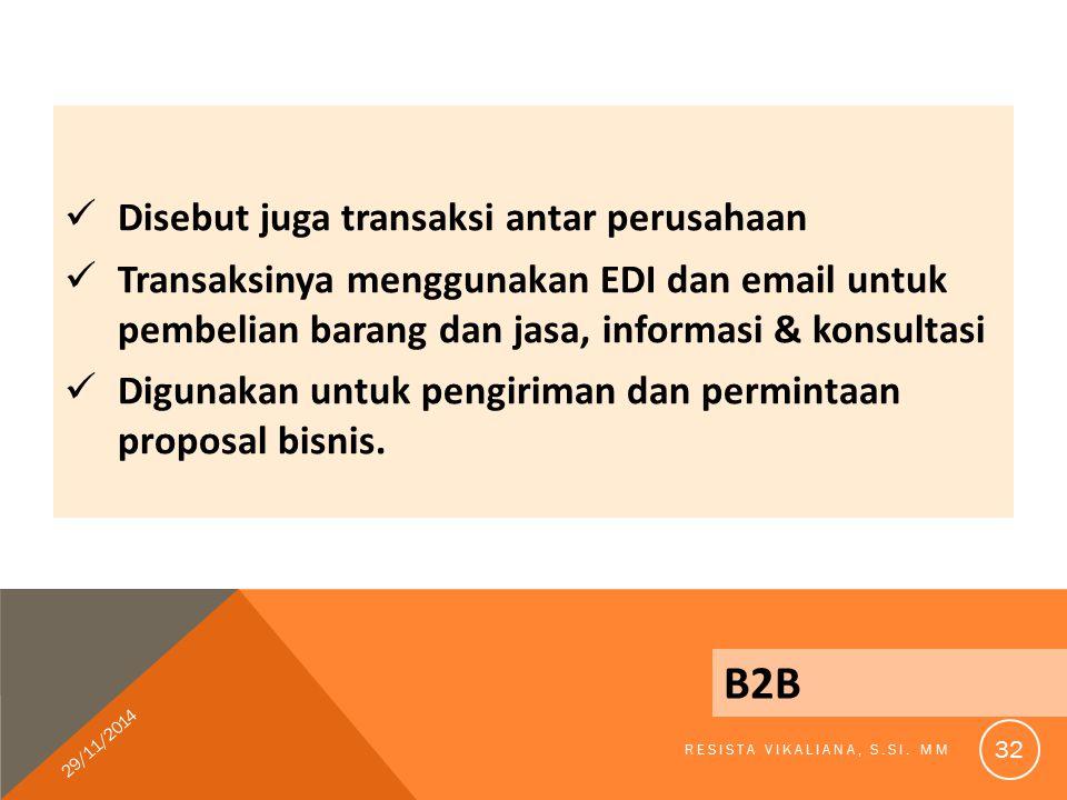 B2B Disebut juga transaksi antar perusahaan