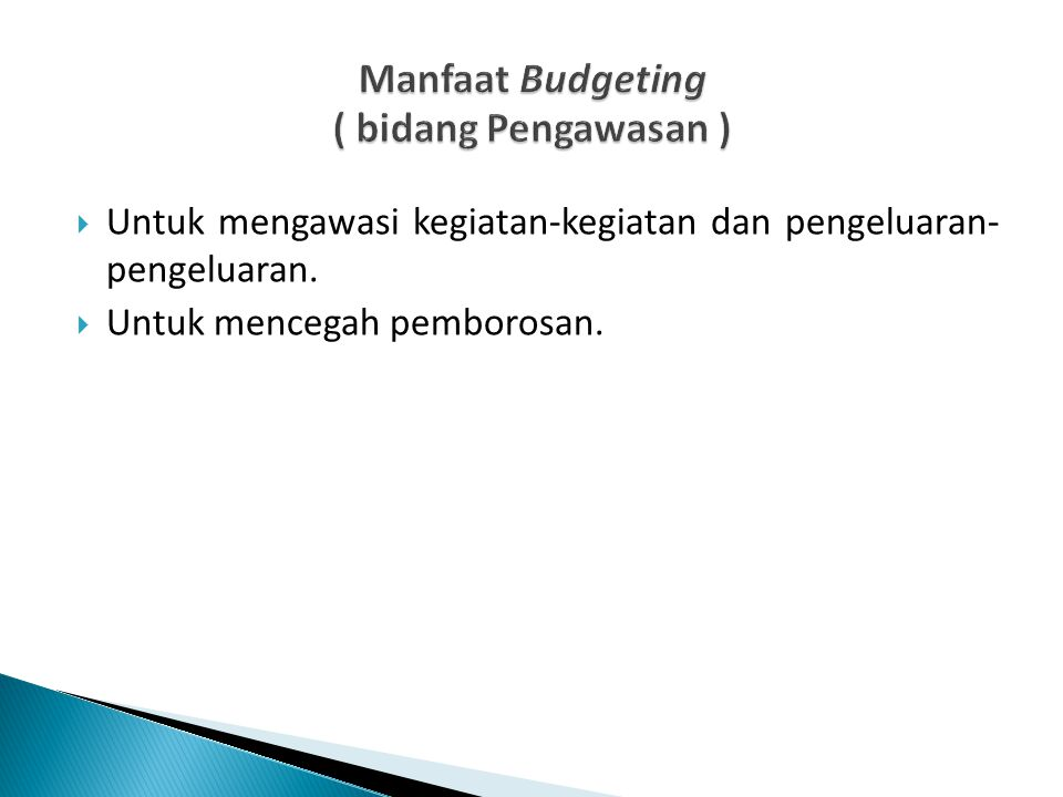 Manfaat Budgeting ( bidang Pengawasan )
