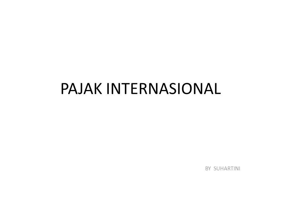 PAJAK INTERNASIONAL BY SUHARTINI