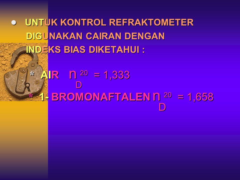 ● UNTUK KONTROL REFRAKTOMETER