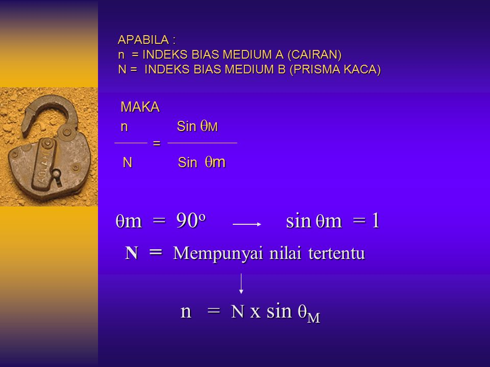 m = 90o sin m = 1 N = Mempunyai nilai tertentu n = N x sin M