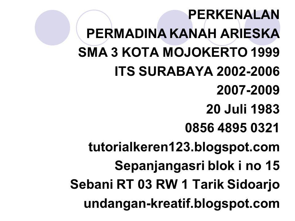 PERKENALAN PERMADINA KANAH ARIESKA. SMA 3 KOTA MOJOKERTO 1999. ITS SURABAYA 2002-2006. 2007-2009.