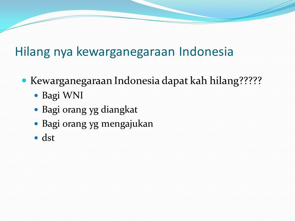 Hilang nya kewarganegaraan Indonesia