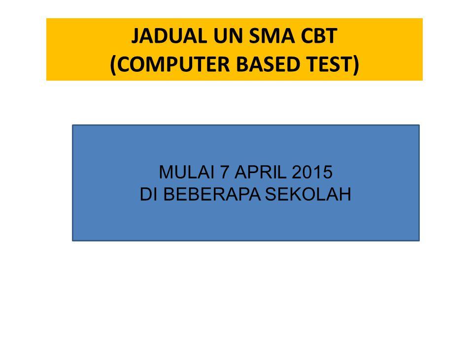 JADUAL UN SMA CBT (COMPUTER BASED TEST)