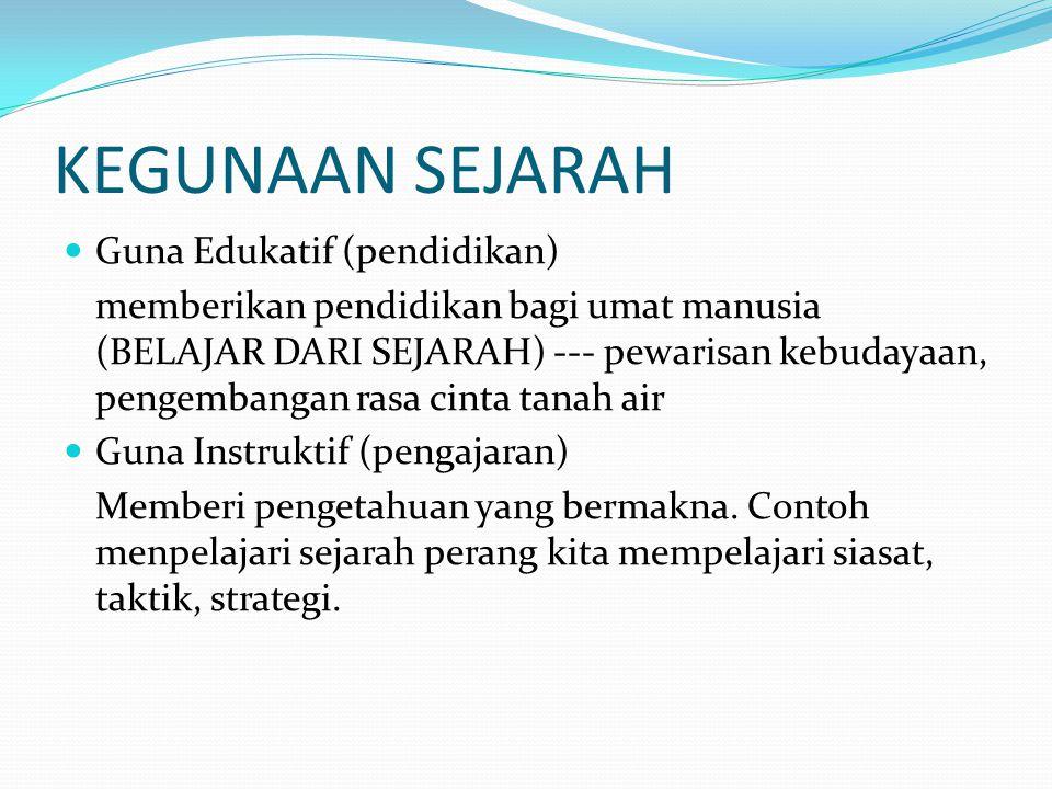 KEGUNAAN SEJARAH Guna Edukatif (pendidikan)