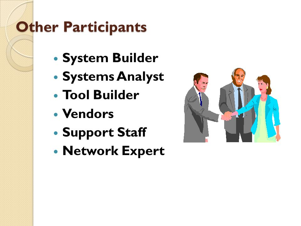 Other Participants System Builder Systems Analyst Tool Builder Vendors