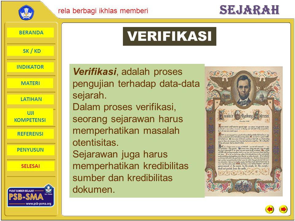 VERIFIKASI Verifikasi, adalah proses pengujian terhadap data-data sejarah.