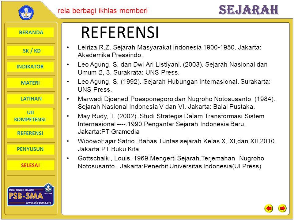 REFERENSI Leiriza,R.Z. Sejarah Masyarakat Indonesia 1900-1950. Jakarta: Akademika Pressindo.