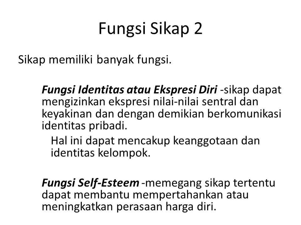 Fungsi Sikap 2 Sikap memiliki banyak fungsi.