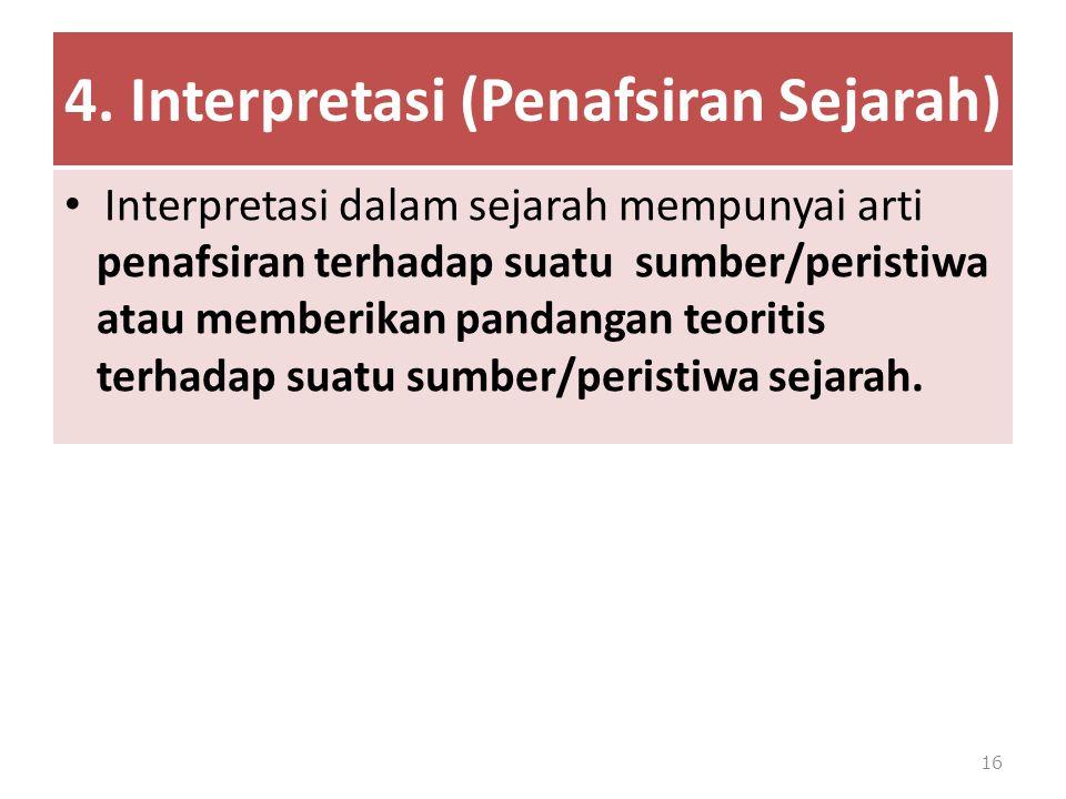 4. Interpretasi (Penafsiran Sejarah)
