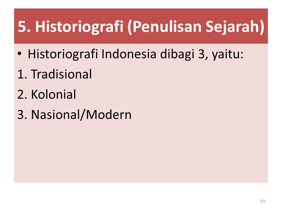 5. Historiografi (Penulisan Sejarah)