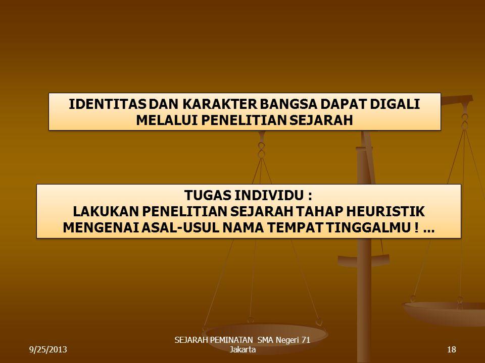 IDENTITAS DAN KARAKTER BANGSA DAPAT DIGALI MELALUI PENELITIAN SEJARAH