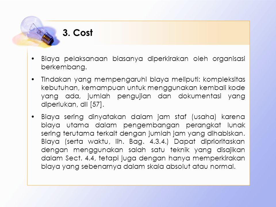 3. Cost Biaya pelaksanaan biasanya diperkirakan oleh organisasi berkembang.