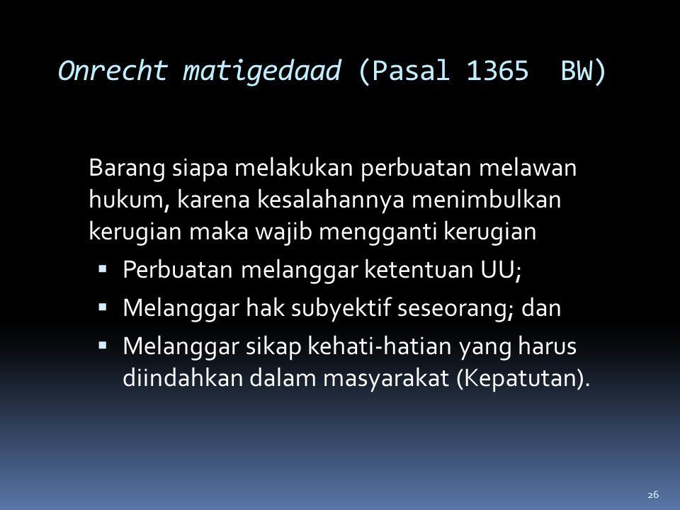 Onrecht matigedaad (Pasal 1365 BW)
