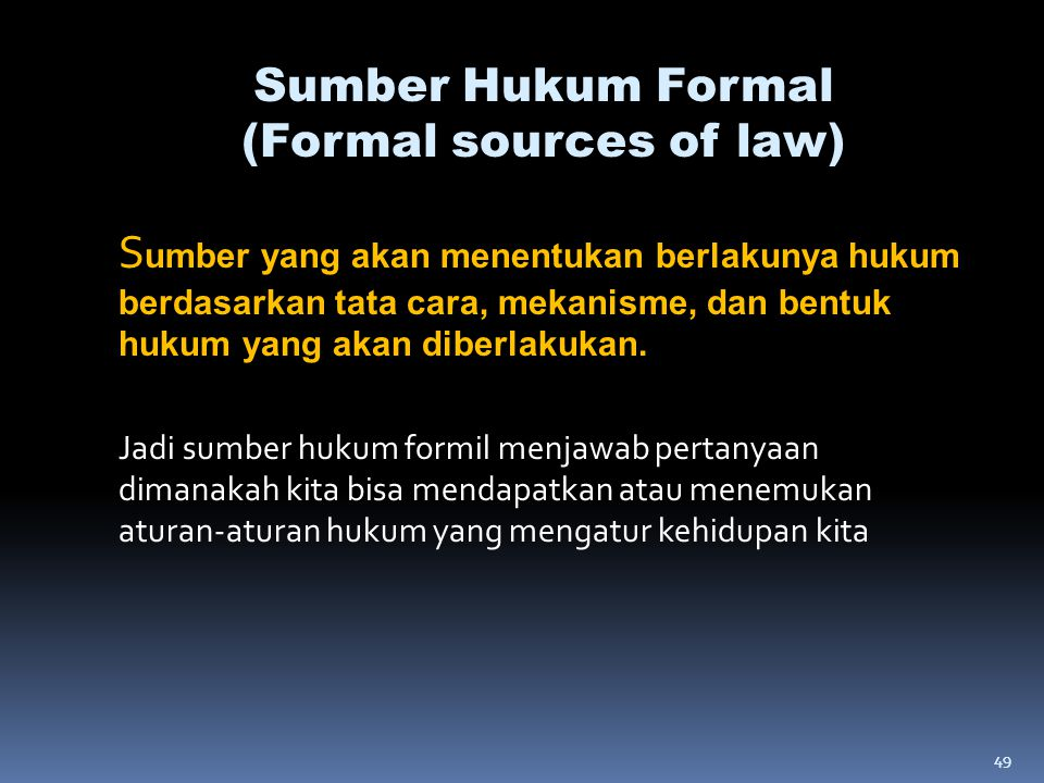 Sumber Hukum Formal (Formal sources of law)