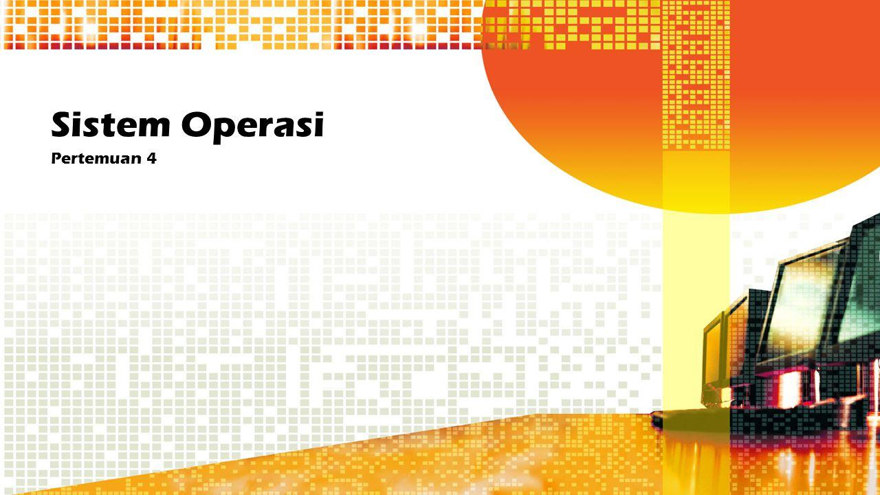 Sistem Operasi Pertemuan 4