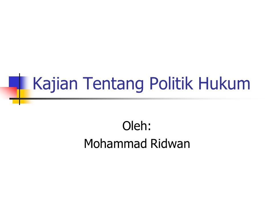 Kajian Tentang Politik Hukum