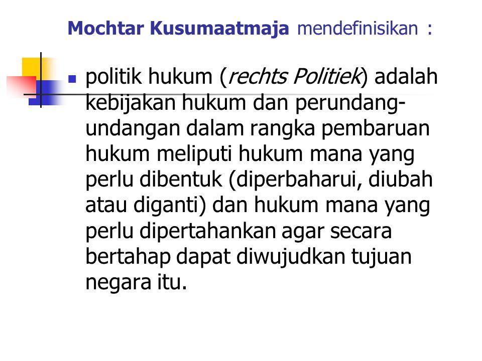 Mochtar Kusumaatmaja mendefinisikan :
