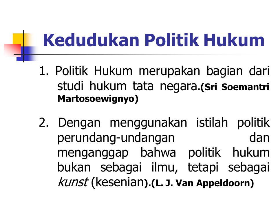 Kedudukan Politik Hukum