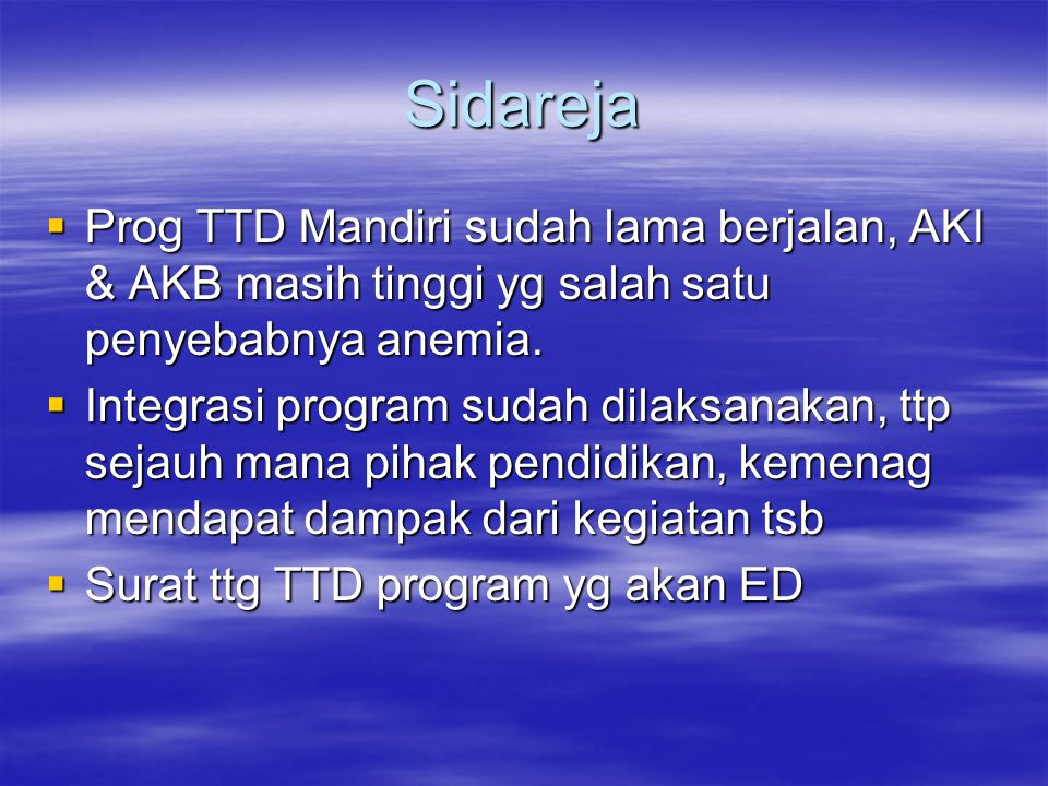 Sidareja Prog TTD Mandiri sudah lama berjalan, AKI & AKB masih tinggi yg salah satu penyebabnya anemia.