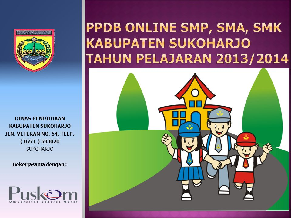 PPDB ONLINE SMP, SMA, SMK KABUPATEN SUKOHARJO TAHUN PELAJARAN 2013/2014