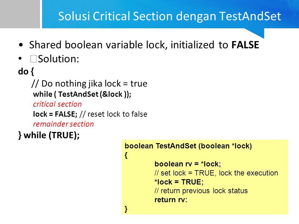 Solusi Critical Section dengan TestAndSet