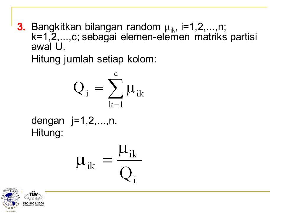 3. Bangkitkan bilangan random ik, i=1,2,. ,n; k=1,2,