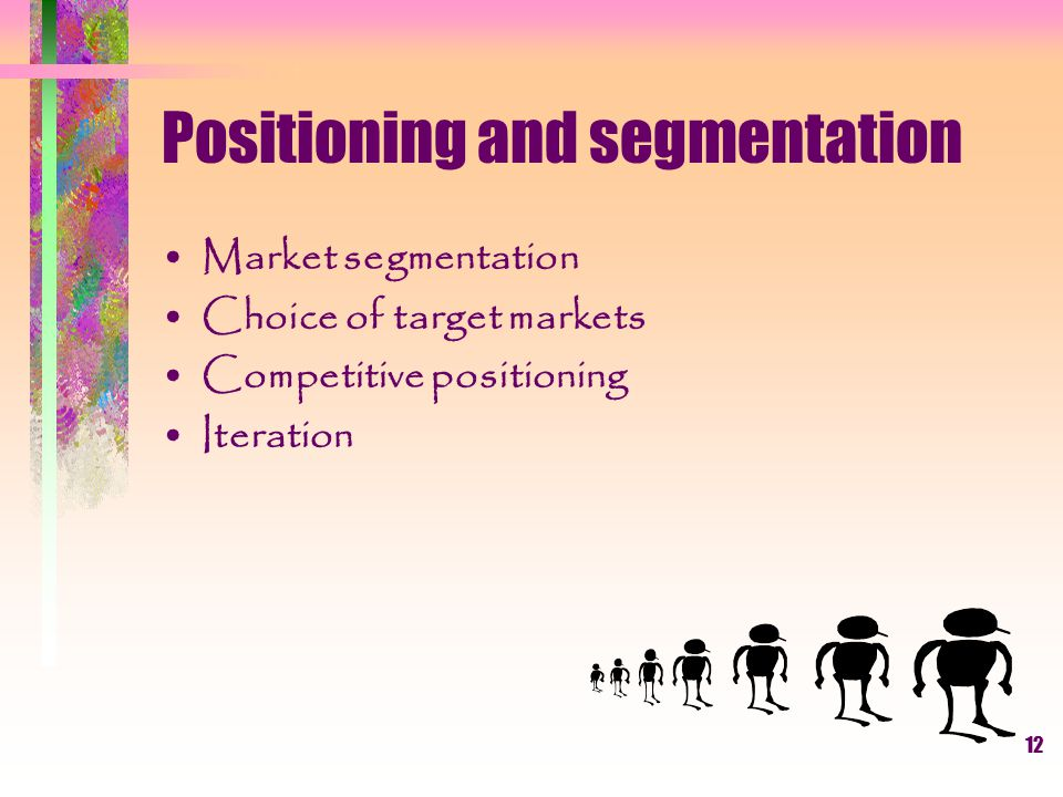 Positioning and segmentation